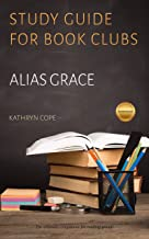Study Guide for Book Clubs: Alias Grace (Study Guides for Book Clubs)
