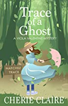 Trace of a Ghost (A Viola Valentine Mystery Book 3)