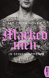 Marked Men: In seinen Armen (Tattoo-Bad-Boy-Romance 4)