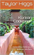 Korean Cookbook: Incredibly Delicious Korean kitchen