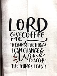 """Funny Tea towel Lord give me coffee to change the things I can flour sack 28x28"""" farmhouse Kitchen Décor Dish Rag hostess gift fun gift Wine bag fs179"""