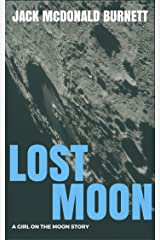 Lost Moon: A Girl on the Moon Story Kindle Edition