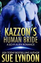 Kazzon's Human Bride: A Sci-Fi Alien Romance (Tarrkuan Masters Book 3)