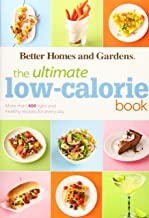 The Ultimate Low-Calorie Book: More than 400 Light and Healthy Recipes for Every Day (Better Homes and Gardens Ultimate)