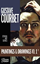Gustave Courbet - Paintings & Drawings Vol 1 (Zedign Art Series Book 156) (English Edition)