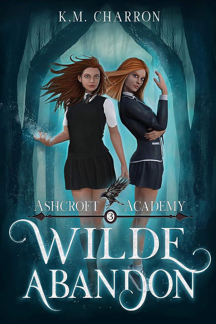 誇りに思う体サーマルWilde Abandon (Ashcroft Academy Book 3) (English Edition)
