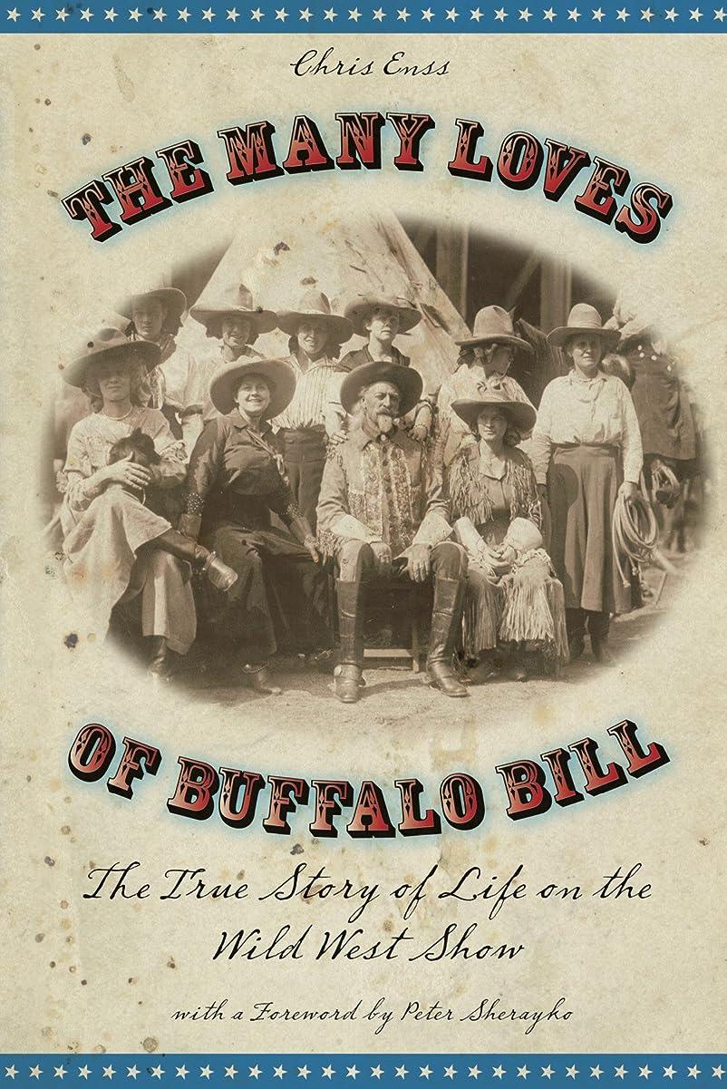 無臭ラショナル札入れMany Loves of Buffalo Bill: The True Of Story Of Life On The Wild West Show (English Edition)