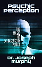 Psychic Perception: The Magic of Extrasensory Power
