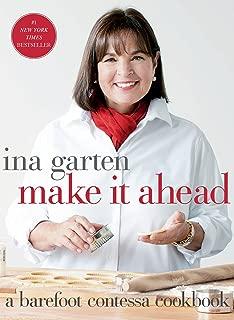 Make It Ahead: A Barefoot Contessa Cookbook