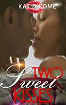 Two Sweet Kisses (Sexy Encounters Book 1)