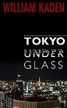 Tokyo Under Glass