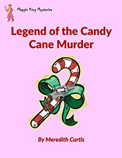 Legend of the Candy Cane Murder (Maggie King Mysteries Book 3)