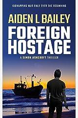 Foreign Hostage (Simon Ashcroft) Kindle Edition