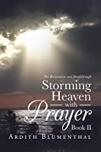 Storming Heaven with Prayer Book Ii: For Restoration and Breakthrough