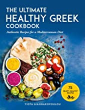 The Ultimate Healthy Greek Cookbook: 75 Authentic Recipes for a Mediterranean Diet