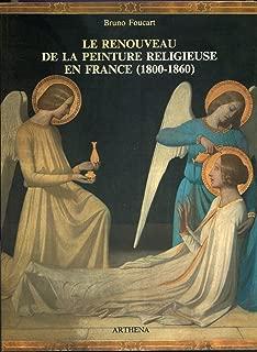 Le renouveau de la peinture religieuse en France, 1800-1860 (French Edition)