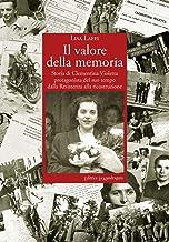 Il valore della memoria. Storia di Clementina Violetta protagonista del suo tempo dalla Resistenza alla ricostruzione