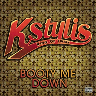Booty Me Down [Explicit]