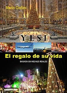 Yesi. El regalo de su vida (LA ARQUITECTURA CIENTIFICA n� 2) (Spanish Edition)