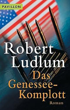 Das Genessee-Komplott: Roman (German Edition)