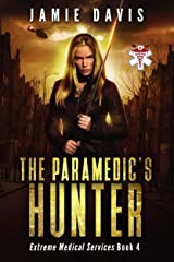 The Paramedic's Hunter (Extreme Medical Services Book 4) Kindle Edition
