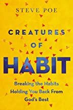 Creatures of Habit: Breaking the Habits Holding You Back from God's Best (English Edition)