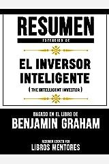Resumen Extendido De El Inversor Inteligente (The Intelligent Investor) - Basado En El Libro De Benjamin Graham (Spanish Edition) Kindle Edition