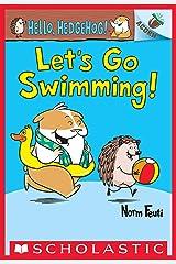 Let's Go Swimming!: An Acorn Book (Hello, Hedgehog #4) (Hello, Hedgehog!) Kindle Edition