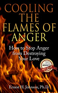 Cooling The Flames Of Anger: How To Prevent Anger From Destroying Your Love