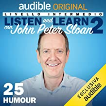 Humour (Lesson 25): Listen and learn 2 con John Peter Sloan