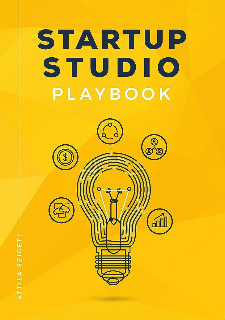 ゴミ研究たるみStartup Studio Playbook: For entrepreneurs, pioneers and creators who want to build ventures faster and with higher chance of success. Master the studio framework and start building. (English Edition)