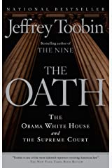 The Oath: The Obama White House and The Supreme Court Kindle Edition