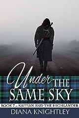 Under the Same Sky (Kaitlyn and the Highlander Book 7) Kindle Edition