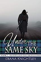 Under the Same Sky (Kaitlyn and the Highlander Book 7)