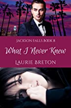 What I Never Knew: Jackson Falls Book 8
