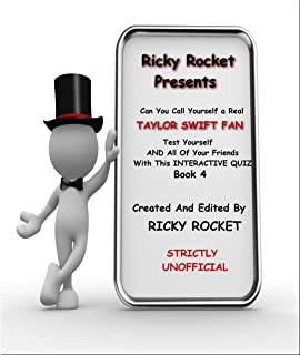 CAN YOU CALL YOURSELF A REAL TAYLOR SWIFT FAN?: TEST YOURSELF AND ALL YOUR FRIENDS WITH THIS INTERACTIVE QUIZ  BOOK 4 (RICKY ROCKET PRESENTS)