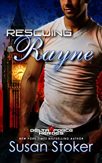 Rescuing Rayne: An Army Special Forces Military Romance