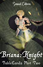 Briana: Knight (FableLands Book 2)