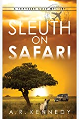 Sleuth on Safari: A Traveler Cozy Mystery (The Traveler Cozy Mystery Series Book 1) Kindle Edition