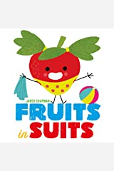 Fruits in Suits Kindle Edition