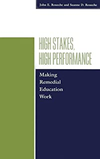 High Stakes, High Performance: Making Remedial Education