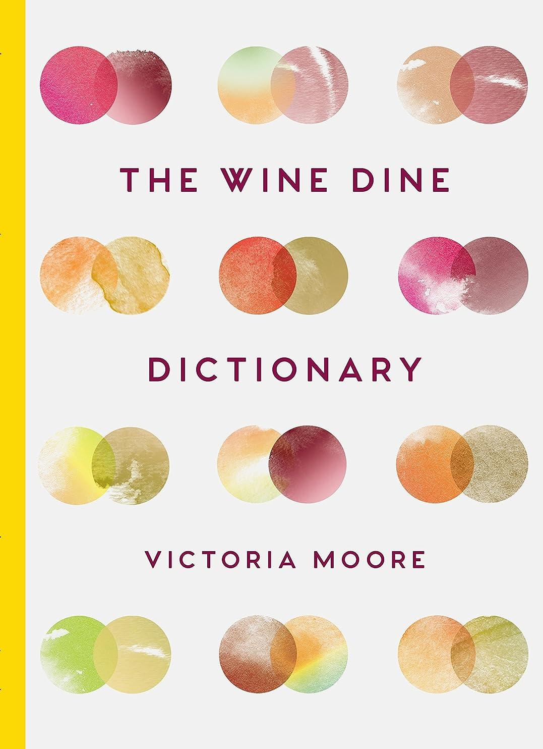 蚊危険にさらされている心のこもったThe Wine Dine Dictionary: Good Food and Good Wine: An A–Z of Suggestions for Happy Eating and Drinking (English Edition)