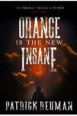 The Orange-Skinned Demon Part 2: Orange is the New Insane Kindle Edition