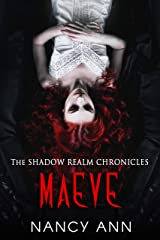 The Shadow Realm Chronicles: Maeve Kindle Edition