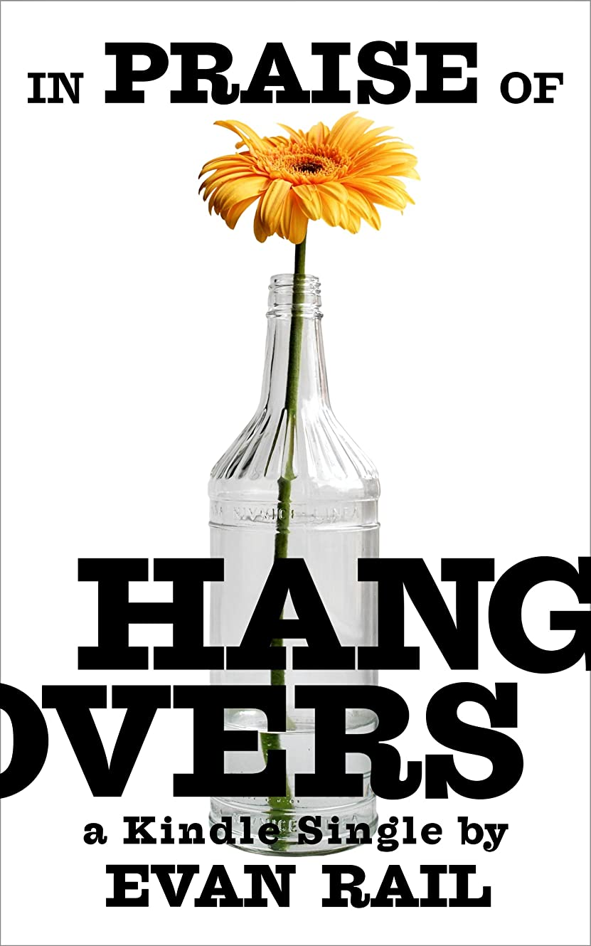 バスぼんやりした懲らしめIn Praise of Hangovers (Kindle Single) (English Edition)