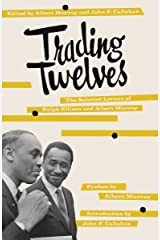 Trading Twelves: The Selected Letters of Ralph Ellison and Albert Murray Paperback