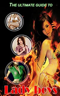 The Ultimate Guide to Ladyboys