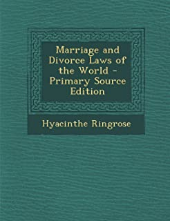 Marriage and Divorce Laws of the World - Primary Source Edition