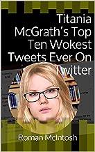 Titania McGrath's Top Ten Wokest Tweets Ever On Twitter
