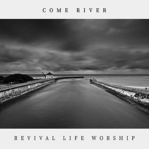 Revival Life Music - Come River 2019